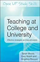 Teaching At College And University: Effective Strategies And Key Principles (Open Up Study Skills)