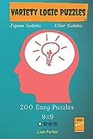 Variety Logic Puzzles - Jigsaw Sudoku,Killer Sudoku 200 Easy Puzzles 9x9 Book 17