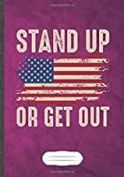 Stand Up or Get Out: Funny Workout Gym Lined Notebook Journal For Motivation, Unique Special Inspirational Saying Birthday Gift Modern B5 7x10 110 Pages