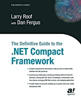The Definitive Guide to the .NET Compact Framework (Books for Professionals by Professionals)
