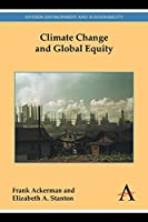 Climate Change and Global Equity (Athem Environment and Sustainability: Anthem Frontiers of Global Political Economy)