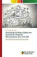 Avaliação da Maturidade em Gestão de Projetos Educacionais em uma IES: Avaliação de Projetos Educacionais