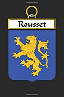 Rousset: Rousset Coat of Arms and Family Crest Notebook Journal (6 x 9 - 100 pages)