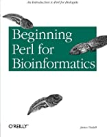 Beginning Perl for Bioinformatics by James Tisdall(2001-11-01)