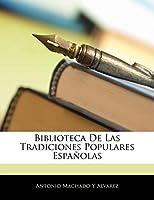 Biblioteca De Las Tradiciones Populares Españolas