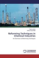 Reforming Techniques in Chemical Industries: An Overview to Reforming Techniques