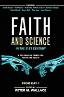 Faith and Science in the 21st Century: A Postmodern Primer for Youth and Adults