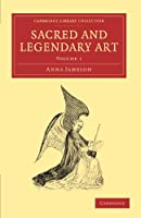 Sacred and Legendary Art (Cambridge Library Collection - Art and Architecture)
