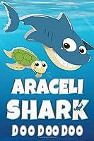 Araceli Shark Doo Doo Doo: Araceli Name Notebook Journal For Drawing or Sketching Writing Taking Notes, Custom Gift For Araceli