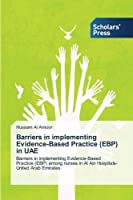 Barriers in Implementing Evidence-Based Practice (Ebp) in Uae