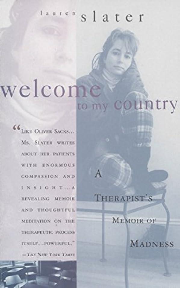 厚くするフック合理化Welcome to My Country: A Therapist's Memoir of Madness
