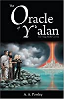 The Oracle of Y'alan: Starring Andy Cache