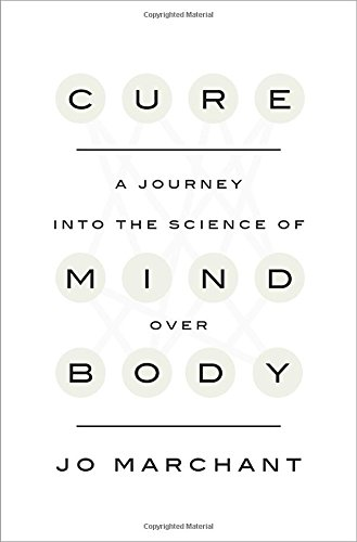 Download Cure: A Journey into the Science of Mind Over Body 0385348150