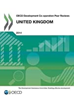 OECD Development Co-Operation Peer Reviews OECD Development Co-Operation Peer Reviews: United Kingdom 2014