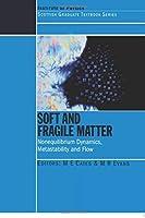 Soft and Fragile Matter (Scottish Graduate Series)