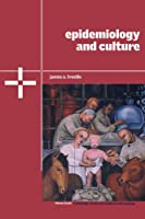 Epidemiology and Culture (Cambridge Studies in Medical Anthropology)
