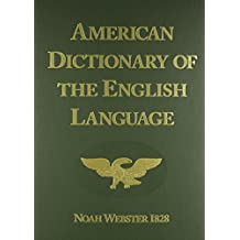 Noah Webster's First Edition of an American Dictionary of the English Language (American Christian history education series)
