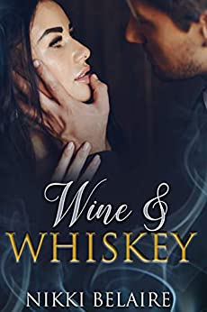 Wine & Whiskey: A Mafia Romance (Surviving Absolution Book 1) by [Belaire, Nikki]