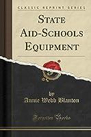 State Aid-Schools Equipment (Classic Reprint)
