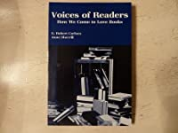 Voices of Readers: How We Come to Love Books