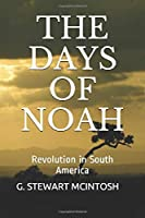 THE DAYS OF NOAH: Revolution in South America