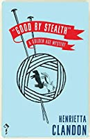Good by Stealth: A Golden Age Mystery