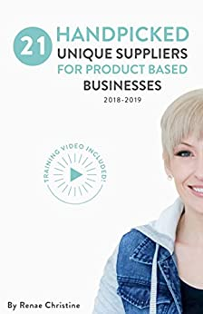 21 Handpicked Unique Suppliers for Handmade Businesses 2018 - 2019: An Exclusive Guide To Fuel Etsy Selling Success and the Handmade Entrepreneur (Etsy Book, Etsy business for beginners) by [Christine, Renae]