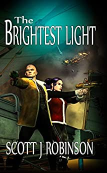 [Robinson, Scott J.]のThe Brightest Light (English Edition)