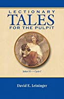 Lectionary Tales for the Pulpit, Series VI, Cycle C
