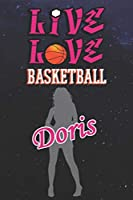 Live Love Basketball Doris : The Perfect Notebook For Proud Basketball Fans Or Players | Forever Suitable Gift For Girls | Diary | College Ruled | Journal: Blank Lined Journals - 120 Pages - 6 x 9 Inch - Notebook - Notepad - Paperback