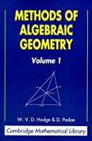 Methods of Algebraic Geometry: Volume 1 (Cambridge Mathematical Library) by W. V. D. Hodge D. Pedoe(1994-04-29)