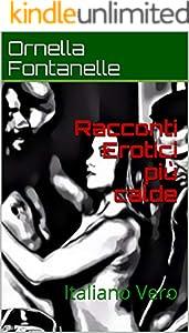 Racconti Erotici più calde : Italiano Vero (Italian Edition)