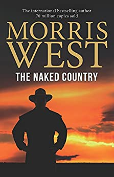 The Naked Country (Morris West Collection) by [West, Morris]