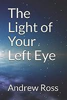 The Light of Your Left Eye