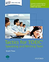 Tactics for TOEIC Speaking and Writing Tests (Tactics for TOEIC (R) Speaking and Writing Tests)