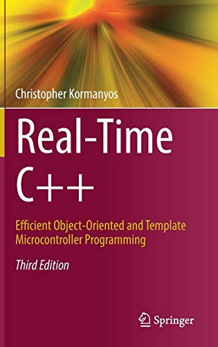 Download Real-Time C++: Efficient Object-Oriented and Template Microcontroller Programming 3662567172
