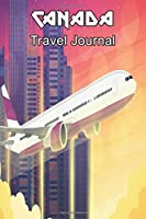 Canada Travel Journal: Travelers Diary Blank Lined Paper 6X9 Composition Notebook