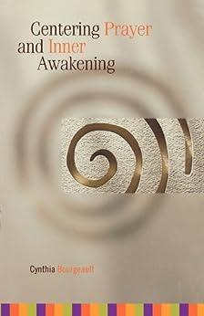 Centering Prayer and Inner Awakening by [Bourgeault, Cynthia]