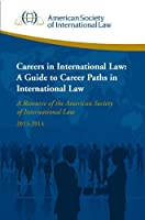 ASIL Careers in International Law: A Guide to Career Paths in International Law [並行輸入品]