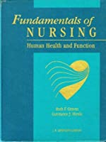Fundamentals of Nursing: Human Health and Function