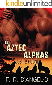 The Aztec Alphas ( Aztec Alphas Gay Shifter Romance Series Book 4 ): Lost & found (English Edition)