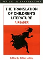 The Translation of Children's Literature: A Reader (Topics in Translation)