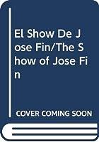 El Show De Jose Fin/The Show of Jose Fin