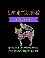 Spooktabulous: An Adult Coloring Book for Spooky Street Relief Volume 3