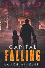 Capital Falling: As Black Smoke Rises, Order Disintegrates... The Apocalypse Erupts in London ペーパーバック