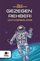 Gezegen Rehberi; Uzay Kasifinin El Kitabi