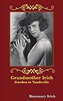 Grandmother Irish: Sweden To Vaudeville