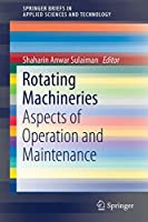 Rotating Machineries: Aspects of Operation and Maintenance (SpringerBriefs in Applied Sciences and Technology)