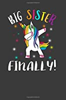 Big Sister Finally!: Perfect Notebook For Big Sister. Cute Cream Paper 6*9 Inch With 100 Pages Notebook For Writing Daily Routine, Journal and Hand Note