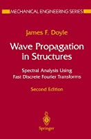 Wave Propagation in Structures: Spectral Analysis Using Fast Discrete Fourier Transforms (Mechanical Engineering Series)